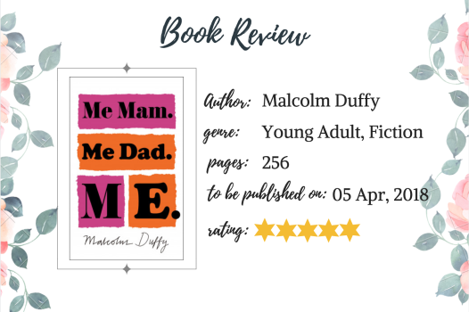 Book Review Me Mam. Me Dad. Me. by Malcolm Duffy